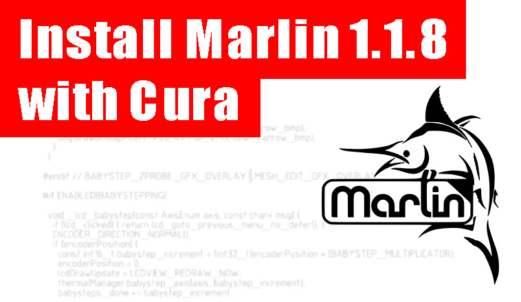 Installing Marlin 1 1 8 using Cura Slicer | gCreate 3D